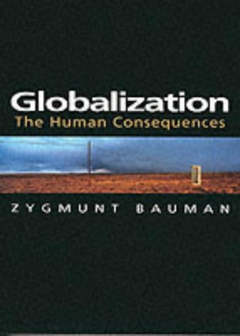 Globalization: The Human Consequences (Themes for the 21st Century Series)
