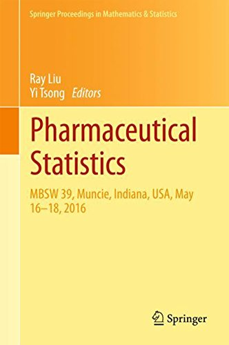 Pharmaceutical Statistics: MBSW 39, Muncie, Indiana, USA, May 16-18, 2016 (Springer Proceedings in Mathematics & Statistics)