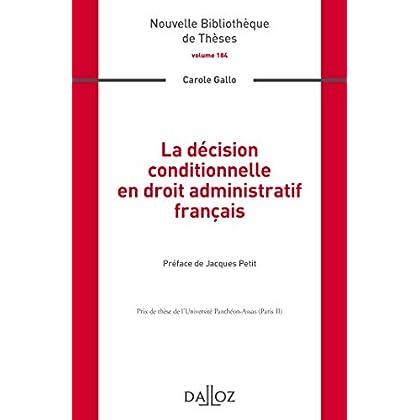 La décision conditionnelle en droit administratif français. Volume 184