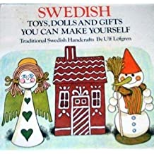 Swedish Toys, Dolls and Gifts You can Make Yourself