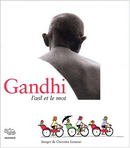 Gandhi, l'oeil et le mot