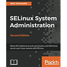 SELinux System Administration - Second Edition