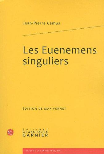 Les Euenemens singuliers par Jean-Pierre Camus