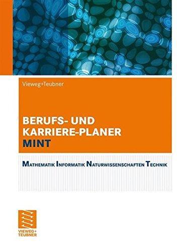 Berufs- und Karriere-Planer MINT: Mathematik, Informatik, Naturwissenschaften, Technik. Der analytische Weg zum Erfolg (MINT: Transfer zwischen Forschung und Praxis)
