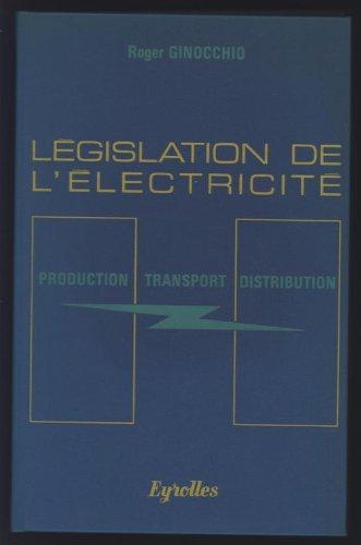 Lgislation de l'lectricit : Production, transport, distribution