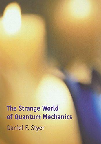 The Strange World of Quantum Mechanics por Daniel F. Styer