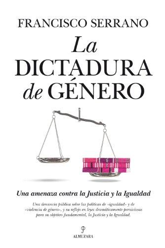 Dictadura de Género, La (Sociedad actual) por Francisco Serrano