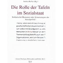 Die Rolle der Tafeln im Sozialstaat: Solidarische Ökonomie oder Armutszeugnis der Sozialpolitik?