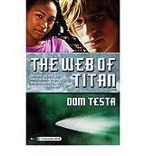 [( The Web of Titan )] [by: Dom Testa] [Feb-2011]