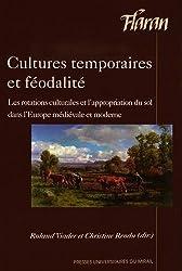 Cultures temporaires et féodalité : Les rotations culturales et l'appropriation du sol dans l'Europe médiévale et moderne