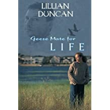 Geese Mate For Life (Volume 1) by Lillian Duncan (2011-12-17)