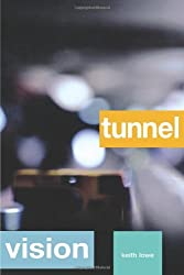 Tunnel Vision by Keith Lowe (2008-10-01)