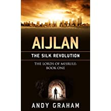 AIJLAN: The Silk Revolution (The Lords of Misrule Book 1)