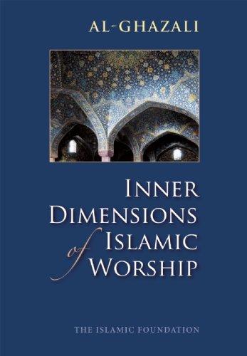 Inner Dimensions of Islamic Worship