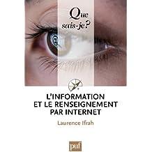 L'information et le renseignement par Internet: « Que sais-je ? » n° 3881