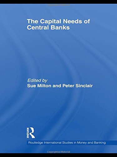 The Capital Needs of Central Banks (Routledge International Studies in Money and Banking)