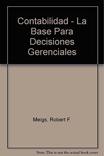 Descargar Libro Contabilidad - La Base Para Decisiones Gerenciales de Robert F. Meigs