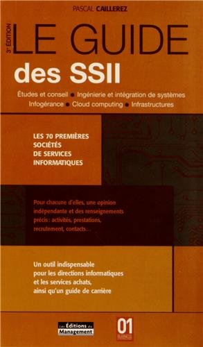 Le guide des SSII : Les 70 premières sociétés de services infromatiques, Etudes et conseil, Ingénierie et intégration de systèmes, Infogérance, Cloud computing