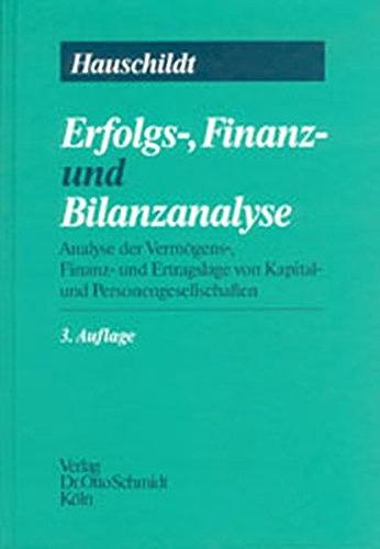 Erfolgs-, Finanz- und Bilanz-Analyse: Analyse der Vermögens-, Finanz- und Ertragslage in Kapital- und Personengesellschaften (DATEV-Schriften)