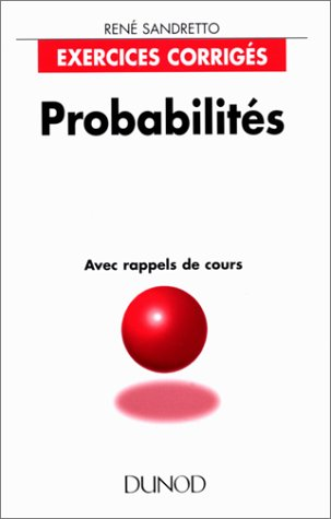 Probabilités : Exercices corrigés avec rappels de cours