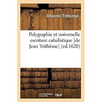 Polygraphie et universelle escriture cabalistique [de Jean Trithème] (ed.1620)