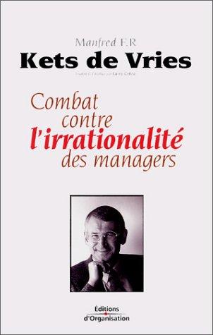 Combat contre l'irrationalité des managers par Manfred Kets de Vries
