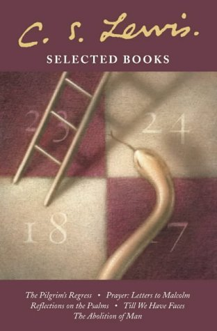 C. S. Lewis Selected Books: The Pilgrim's Regress / Prayer: Letter to Malcolm / Reflections on the Psalms / Till We Have Faces / The Abolition of Man par C. S. Lewis