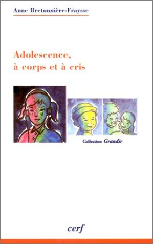 ADOLESCENCE, A CORPS ET A CRIS. Puberté et remaniements psychiques