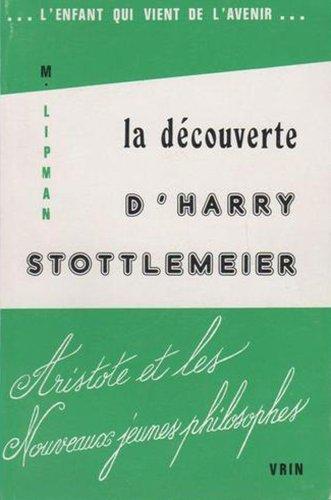 La découverte d'Harry Stottlemeier. Aristote et les nouveaux jeunes philosophes