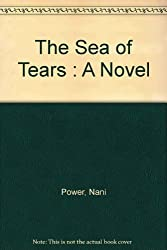 The Sea of Tears : A Novel