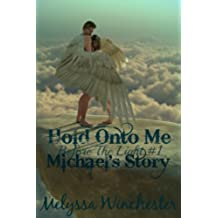 Hold Onto Me (Michael's Story) (Before The Light Book 1) (English Edition)