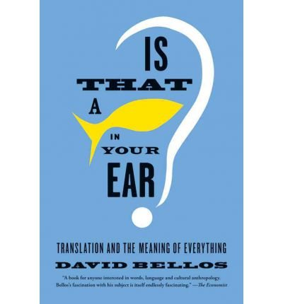 Is That a Fish in Your Ear?: Translation and the Meaning of Everything (Paperback) - Common
