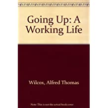 Going Up: A Working Life