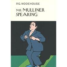 Mr Mulliner Speaking (Everyman's Library P G WODEHOUSE)