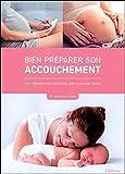Bien préparer son accouchement - Les réponses aux questions que vous vous posez