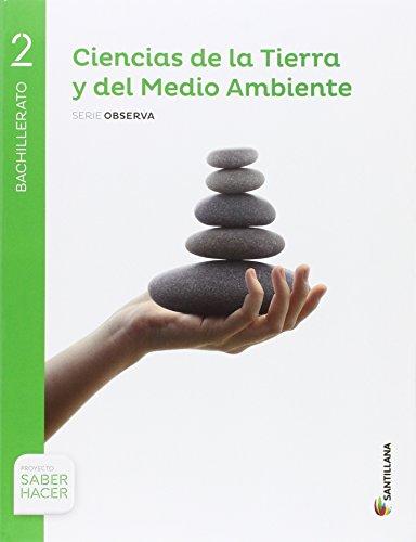 CIENCIAS DE LA TIERRA Y MEDIO AMBIENTE SERIE OBSERVA 2 BTO SABER HACER - 9788468038179