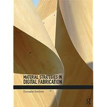 Material Strategies in Digital Fabrication