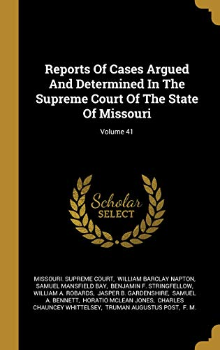 Reports Of Cases Argued And Determined In The Supreme Court Of The State Of Missouri; Volume 41