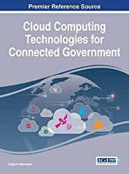 Cloud Computing Technologies for Connected Government (Advances in Electronic Government, Digital Divide, and Regional Development)