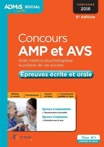 Concours AMP et AVS (Aide médico-psychologique et Auxiliaire de vie sociale) - Épreuves écrite et orale - Entraînement - Concours 2016