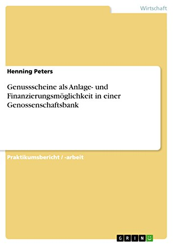 Genussscheine als Anlage- und Finanzierungsmöglichkeit in einer Genossenschaftsbank