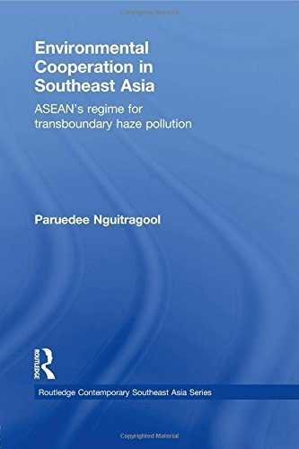 Environmental Cooperation in Southeast Asia: ASEAN's Regime for Trans-boundary Haze Pollution (Routledge Contemporary Southeast Asia) Reprint edition by Nguitragool, Paruedee (2014) Paperback