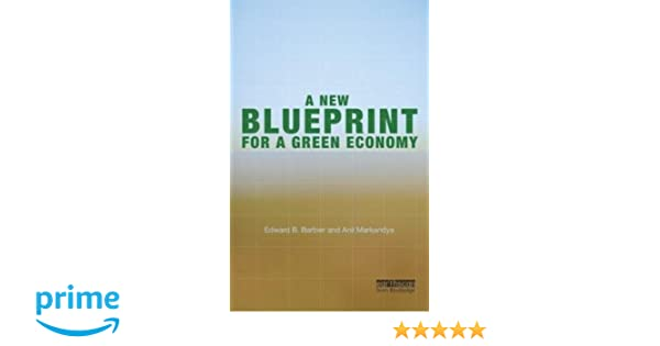 A new blueprint for a green economy amazon edward b a new blueprint for a green economy amazon edward b barbier anil markandya 9781849713535 books malvernweather Image collections