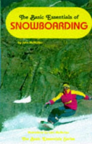 The Basic Essentials of Snowboarding