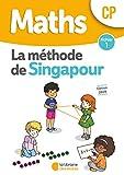 Mathématiques CP Méthode de Singapour, fichier de l'élève 1 Edition 2019...