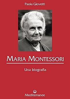 Maria Montessori: Una biografia (Controluce) von [Giovetti, Paola]
