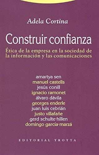 Construir confianza: Ética de la empresa en la sociedad de la información y las comunicaciones (Estructuras y Procesos. Ciencias Sociales)