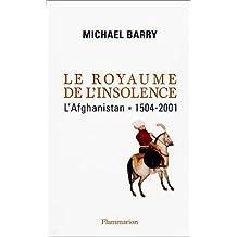 Le Royaume de l'insolence, l'Afghanistan : 1504-2001
