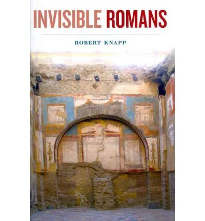 [( Invisible Romans )] [by: Robert C. Knapp] [Oct-2011]