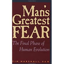 Man's Greatest Fear: The Final Phase of Human Evolution